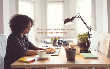 how-to-be-focused-and-productive-when-working-from-home